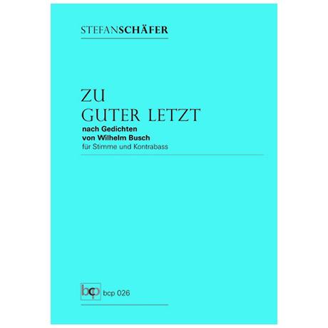 Schäfer, S.: Zu guter Letzt – nach Gedichten von Wilhelm Busch