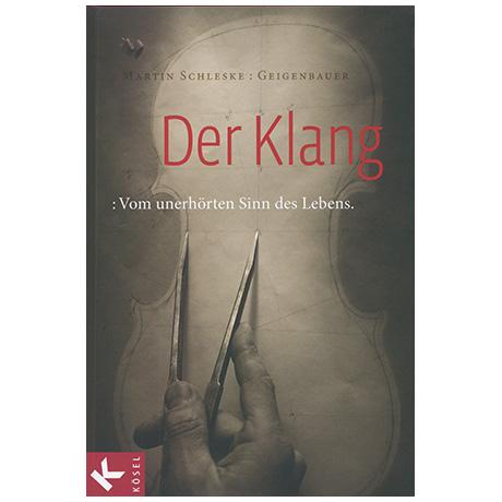 Schleske, M.: Der Klang - Vom unerhörten Sinn des Lebens