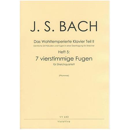 Bach, J. S.: 7 vierstimmige Fugen aus dem Wohltemperierten Klavier Teil II