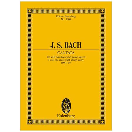 Bach, J. S.: Kantate BWV 56 »Kreuzstab-Kantate, Dominica 19 post Trinitatis«