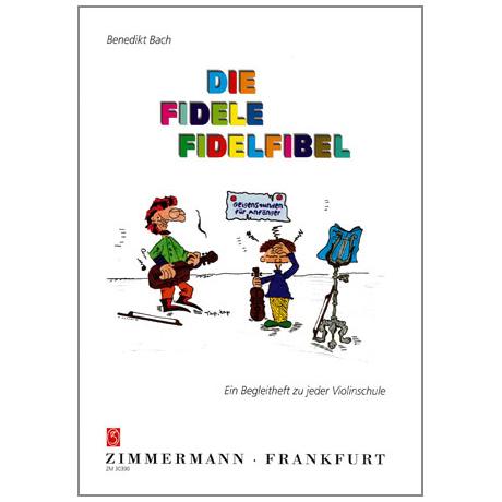 Bach, B.: Die fidele Fiedelfibel - Geigenstunden für Anfänger
