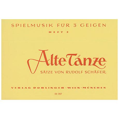 Schäfer, R.: Spielmusik für 3 Geigen Band 2