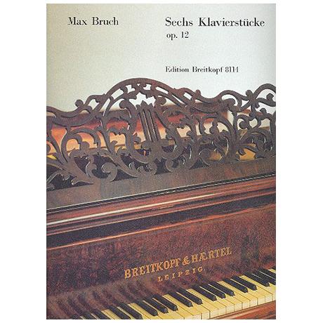Bruch, M.: Sechs Klavierstücke Op. 12
