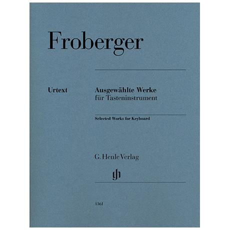 Froberger, J. J.: Ausgewählte Werke für Tasteninstrument