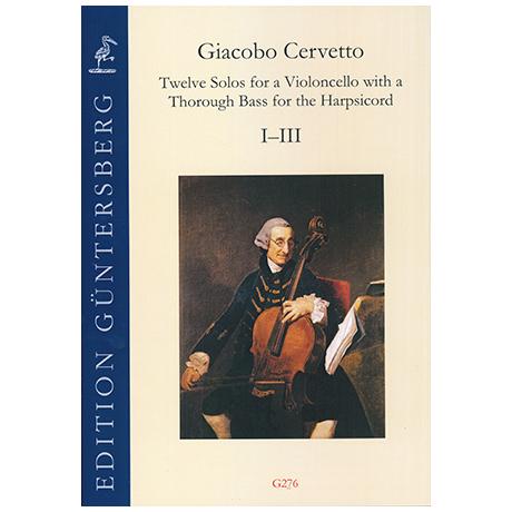 Cervetto, G.: 12 Solos Op. 2 – Violoncellosonaten Nr. 1-3