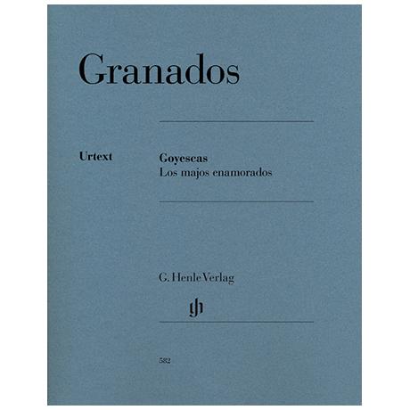 Granados, E.: Goyescas – Los majos enamorados