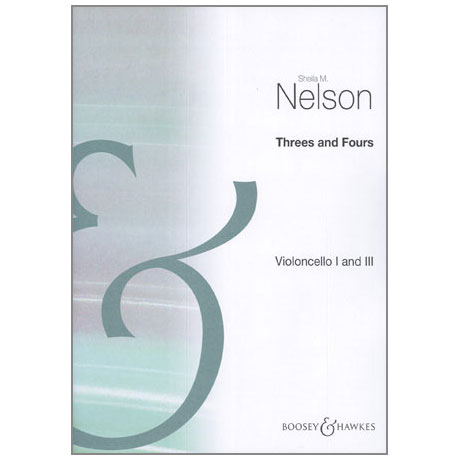 Nelson, S. M.: Threes and Fours – Cello I und III