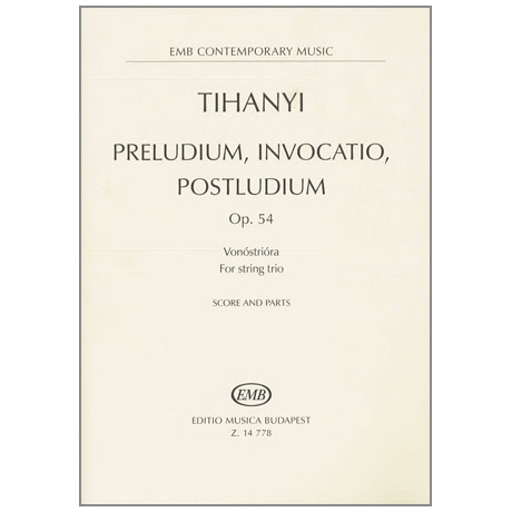 Tihany, L.: Preludium, Invocation und Postludium Op.54
