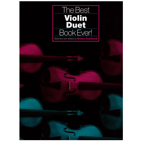 Coulthard, E.: The Best Violin Duet Book Ever!