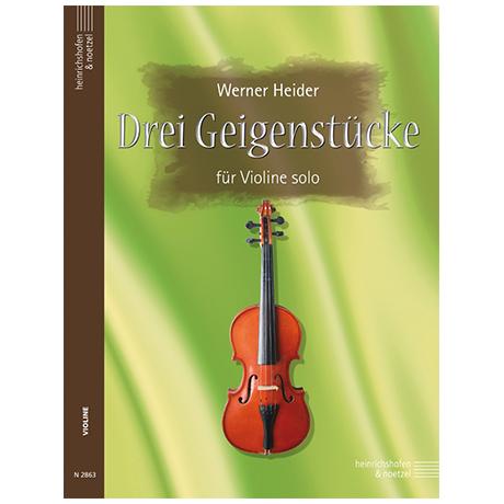 Heider, W.: Drei Geigenstücke (2013-16)