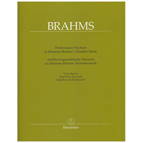 Brown, C. / da Costa, N. P. / Wadsworth, K. B.: Aufführungspraktische Hinweise zu Johannes Brahms' Kammermusik