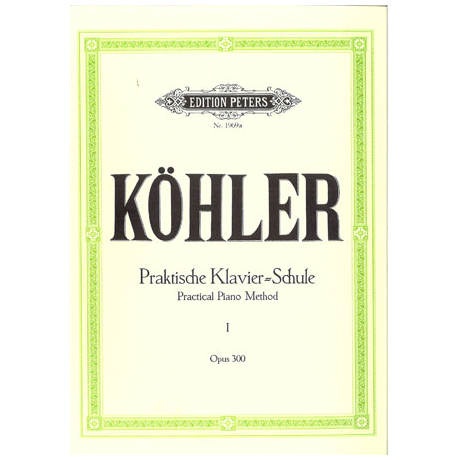 Köhler, L.: Praktische Klavierschule Op. 300 Band I