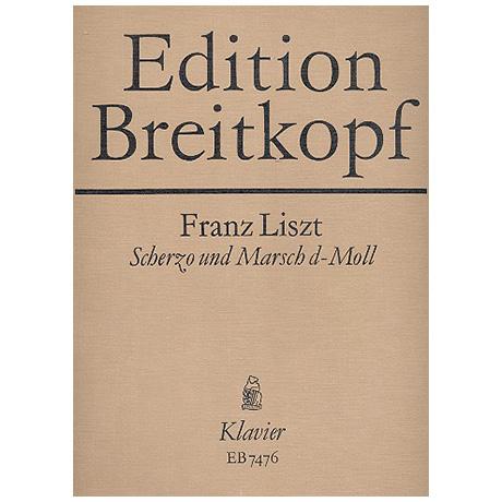 Liszt, F.: Scherzo und Marsch d-Moll. Konzertstück