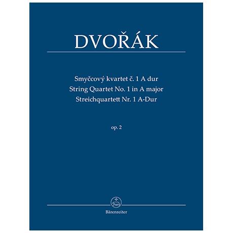 Dvorák, A.: Streichquartett Nr. 1 A-Dur Op. 2