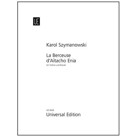 Szymanowski, K.: La Berceuse d'Aitacho Enia Op. 52 (1925)