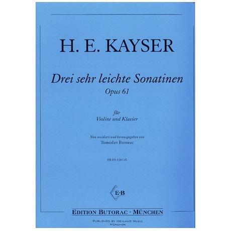 Kayser, H.E.: Drei sehr leichte Sonatinen Op. 61