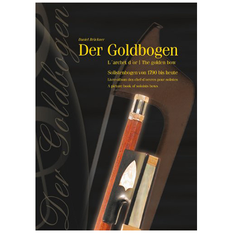 Brückner, D.: Der Goldbogen – L'or des archets – The golden bow