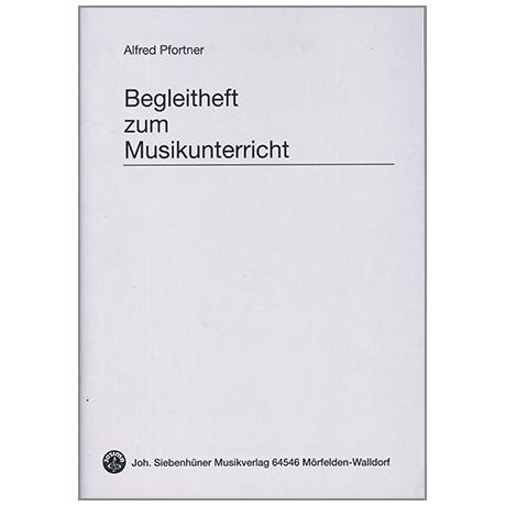 Pfortner, A.: Begleitheft zum Musikunterricht