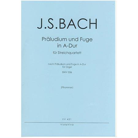 Bach, J. S.: Präludium und Fuge A-Dur nach BWV 536