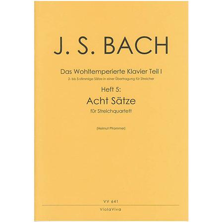 Bach, J. S.: 8 vierstimmige Sätze aus dem Wohltemperierten Klavier Teil I