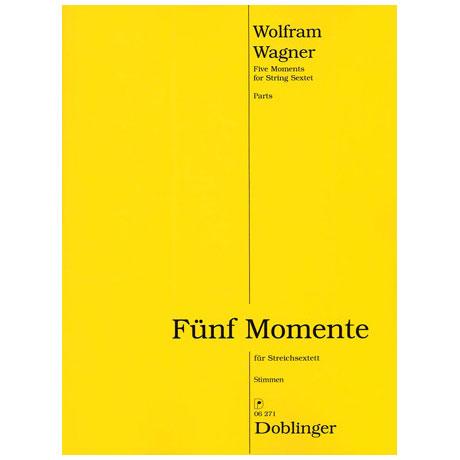 Wagner, Wolfram: Fünf Momente op.108