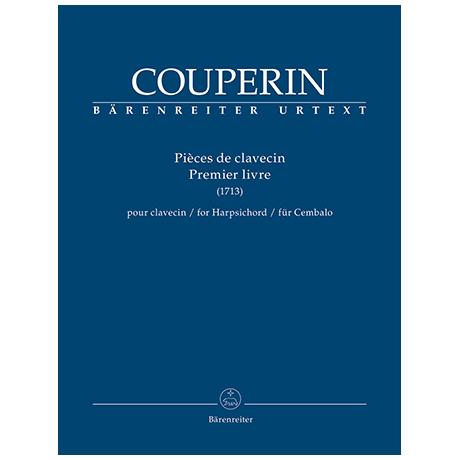 Couperin, F.: Pièces de clavecin – Premier livre (1713)