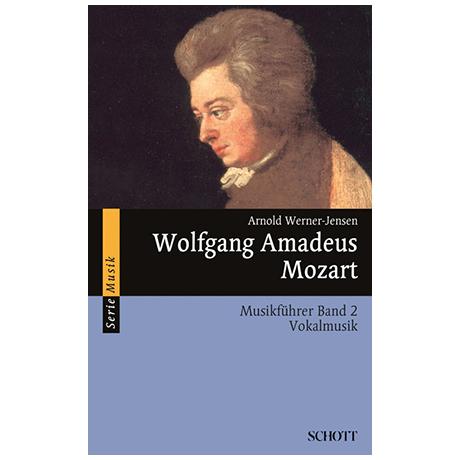 Werner-Jensen, A.: Wolfgang Amadeus Mozart – Musikführer