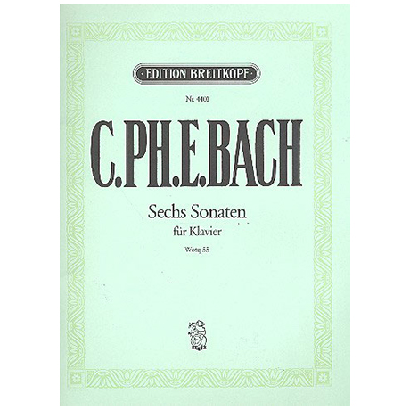 Bach, C. Ph. E.: Sechs Klaviersonaten Wq 55