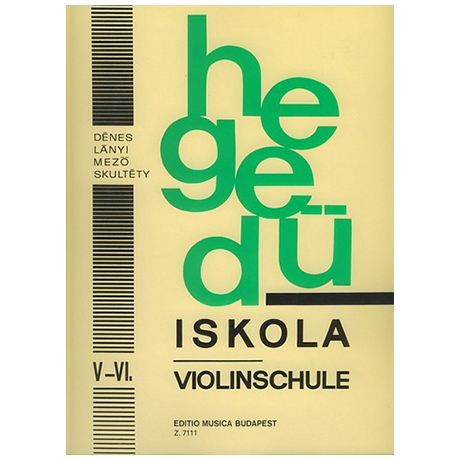 Dénes, L.: Hegedü Iskola – Violinschule 5-6