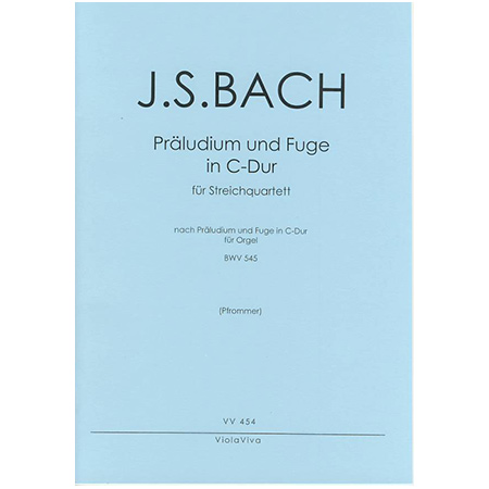 Bach, J. S.: Präludium und Fuge C-Dur nach BWV 545