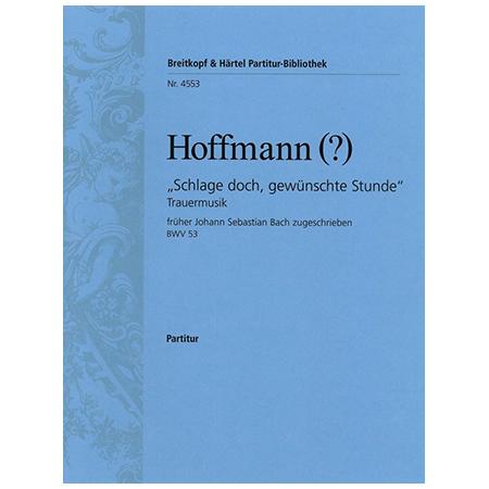 Bach, J. S.: Kantate BWV 53 »Schlage doch, gewünschte Stunde«