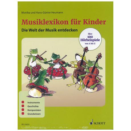 Heumann, H.-G. & M.: Musiklexikon für Kinder – Die Welt der Musik entdecken (+CD)