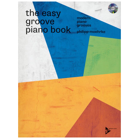 Moehrke, Ph.: The Easy Groove Piano Book