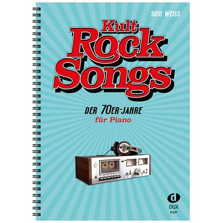 Weiss, S.: Kult-Rocksongs der 70er-Jahre