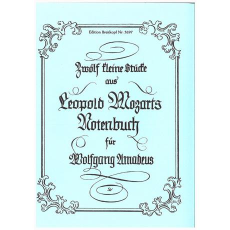Mozart, L.: 12 kleine Stücke aus dem Notenbuch für W.A.