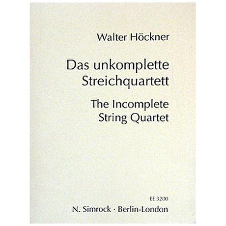 Höckner, W.: Das unkomplette Streichquartett