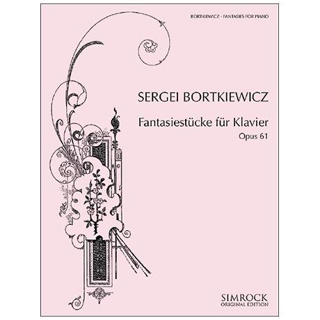 Bortkiewicz, S.: Fantasiestücke Op. 61