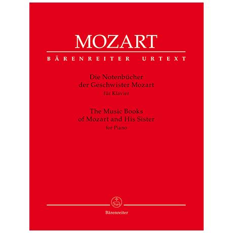 Mozart, W. A.: Die Notenbücher der Geschwister Mozart