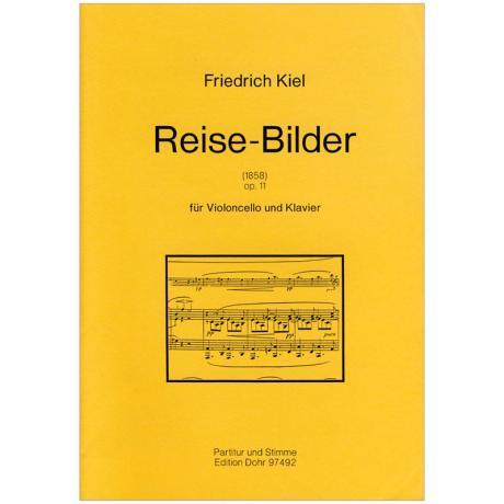 Kiel, F.: Reise-Bilder Op. 11 (1858)
