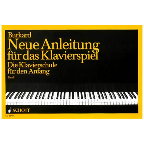Burkard, J.A.: Neue Anleitung für das Klavierspiel – Bd.1