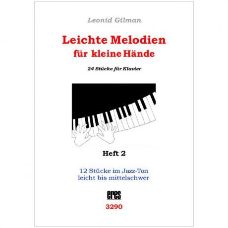 Gilman, L.: Leichte Melodien für kleine Hände Heft 2
