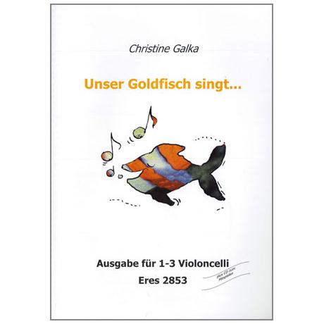 Galka, Chr.: Unser Goldfisch singt... (+CD)