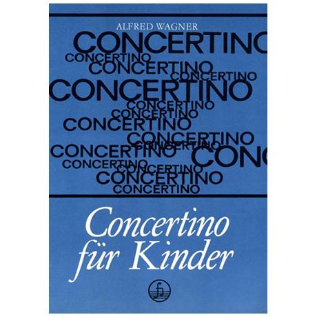 Wagner, A.: Concertino für Kinder