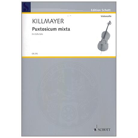 Killmayer, W.: Puxtosicum mixta – Ein Cello-Solo