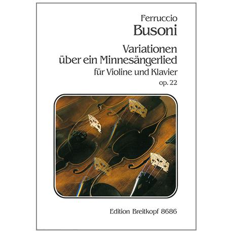Busoni, F.: Variationen über ein Minnesängerlied Op. 22 Busoni-Verz. 112
