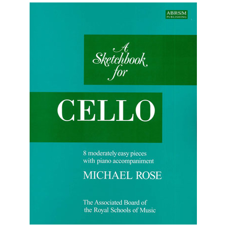 Rose, M.: Sketchbook for Cello