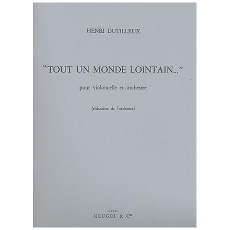 Dutilleux, H.: Tout un Monde Lointain