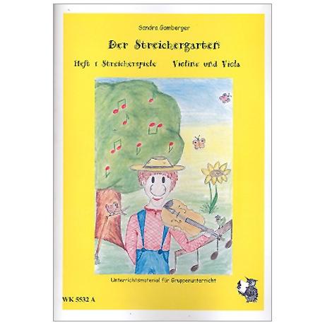 Gamberger, S.: Der Streichergarten Heft 1 für Violine/Viola »Streicherspiele«