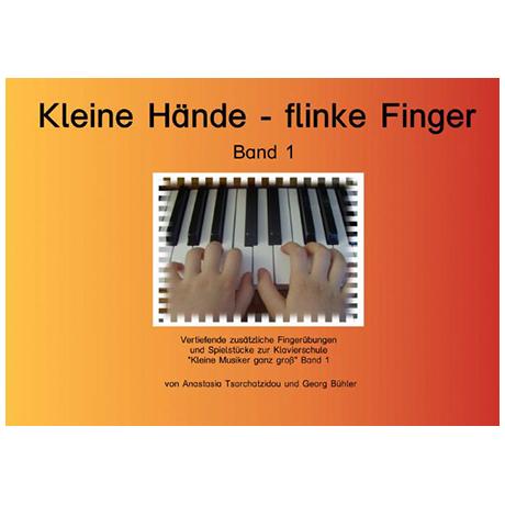 Kleine Hände – flinke Finger Band 1