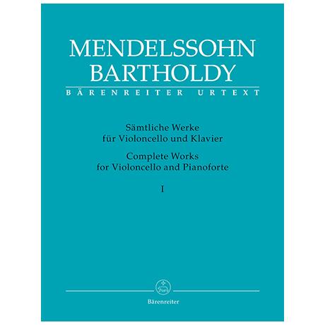 Mendelssohn, B. F.: Sämtliche Werke für Violoncello und Klavier Band 1